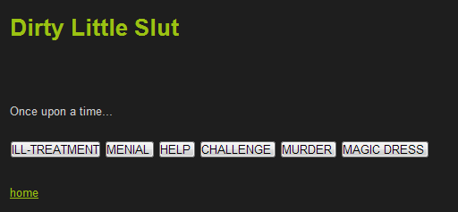 "A screenshot from Dirty Little Slut. The words ""Once upon a time..."" followed by a row of buttons with labels like ""MENIAL,"" ""HELP,"" ""CHALLENGE,"" and ""MURDER"""