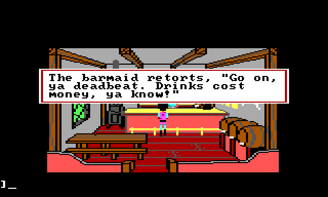 "Gwydion standing in an old-timey tavern, facing the bar. Game text reads: ""The barmaid retorts, 'Go on, ya deadbeat. Drinks cost money, ya know!'"""