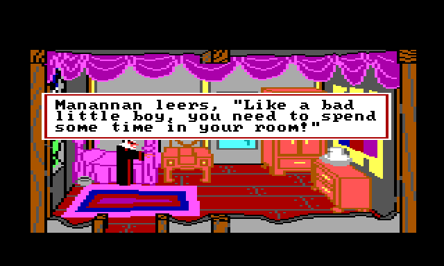 "Manannan stands in his bedroom, which has a large pink rug, a pink four-poster bed, and pink fabric hanging from the ceiling. There are several nice-looking pieces of furniture, including a vanity, a cupboard, and a dresser. Colorful tapestries hang from the walls. Manannan's arms are out in a spellcasting pose. Gwydion is not visible. Game text reads: ""Manannan leers, 'Like a bad little boy, you need to spend some time in your room!'"""