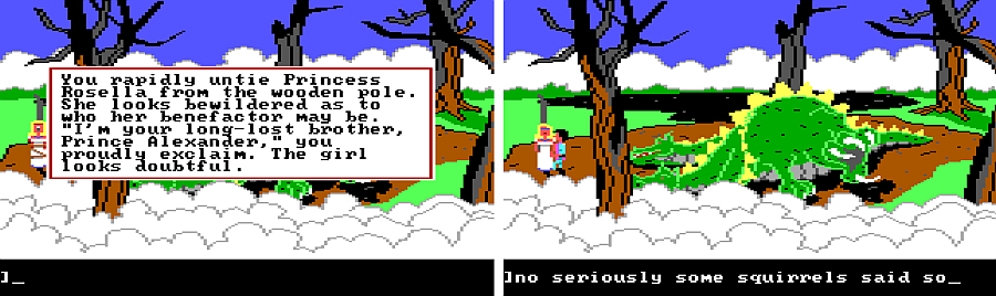 "Two panels side-by-side. First panel: same scene as before, but the storm has died down and the dragon lies dead on the ground. The blonde woman has been untied. Game text reads: ""You rapidly untie Princess Rosella from the wooden pole. She looks bewildered as to who her benefactor may be. 'I'm your long-lost brother, Prince Alexander,' you proudly exclaim. The girl looks doubtful."" Panel 2: Same scene, but Rosella has stopped screaming. Input text: ""no seriously some squirrels said so"""