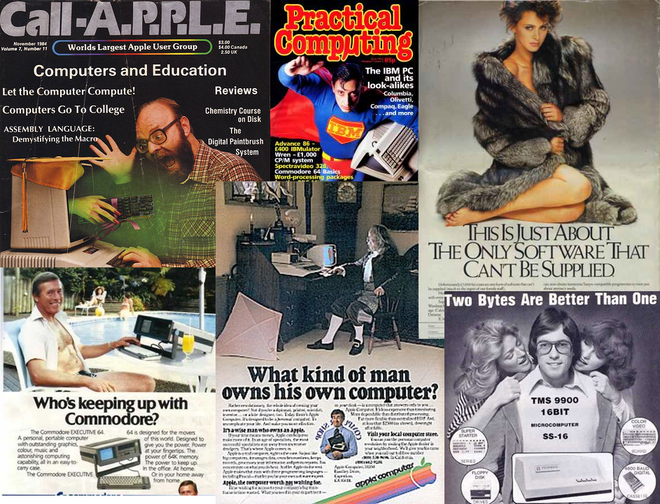 "A collage of ads and covers from 80's computing magazines. One shows a man looking delighted as a woman's hand offers a piece of hardware through a computer screen. One shows a man dressed as Superman holding a computer. One shows an otherwise naked woman in a fur coat with the caption, ""The is just about the only software that can't be supplied."" One shows a smiling man using a computer in front of a pool with two women in bikinis in the background. One shows a man dressed as Benjamin Franklin using a computer, with the caption ""What kind of man owns his own computer?"" The last shows a smiling man in glasses with two women leaning in to kiss his neck, with the caption ""Two bytes are better than one."""