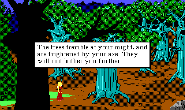 "Rosella stands in a spooky forest where the trees have hostile-looking faces. She holds something over her head awkwardly. Game text reads: ""The trees tremble at your might, and are frightened by your axe. They will not bother you further."""