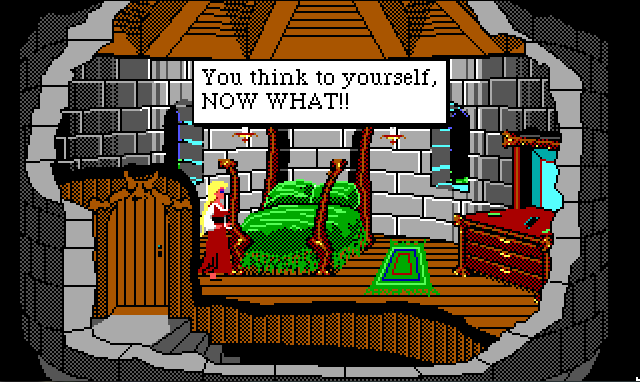 "Rosella stands in a fancy tower bedroom. A closed door leads from the room to a spiral stone staircase. Game text reads: ""You think to yourself, NOW WHAT!!"""