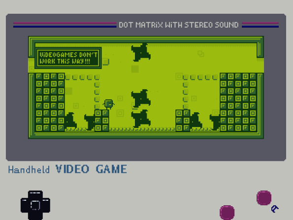 "Handheld Video Game screenshot. The interface is styled like a Nintendo Game Boy. On the screen is a platformer game. A small cube character stands on some blocks, looking at a tricky jump through some spinning blades. A caption at the top reads: ""Videogames don't work this way!!!"""