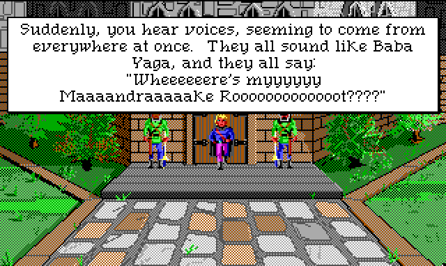 """Hamburger Tree stands outside the castle doors in the morning. Game text: """"Suddenly, you hear voices, seeming to come from everywhere at once. They all sound like Baba Yaga, and the all say: 'Wheeere's myyyy Maaandraaake Rooooooot????'"""""""