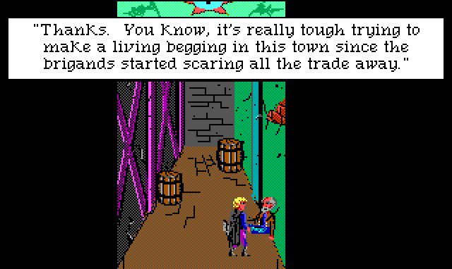 "A narrow, run-down alleyway. Hamburger Tree stands talking with a bearded man sitting against a wall. Game text: ""Thanks. You know, it's really tough trying to make a living begging in this town since the brigands started scaring all the trade away."""